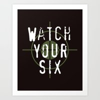 Watch Your Six Art Print