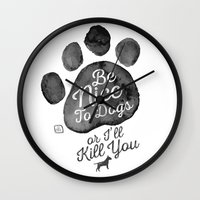Be Nice To Dogs Wall Clock