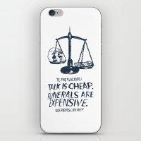 Talk Is Cheap. Funerals … iPhone & iPod Skin