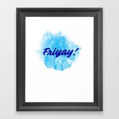 Friyay! Framed Art Print