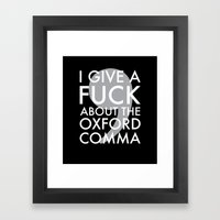 i give a fuck about the oxford comma Framed Art Print