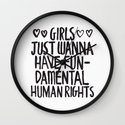 Girls Just Wanna Have Fun(damental Human Rights) Wall Clock