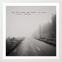 Not All Those Who Wander… Art Print