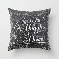 Don't Let The Muggles Ge… Throw Pillow