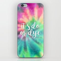 It's Do Or Dye iPhone & iPod Skin