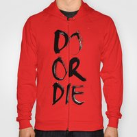 Do or Die Hoody