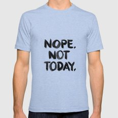 Nope. Not Today. [black lettering] Mens Fitted Tee Tri-Blue SMALL