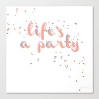 Life's A Party  Canvas Print