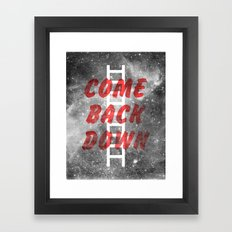 Come Back Down. Framed Art Print