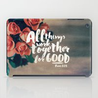 All Things Work Together… iPad Case