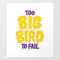 TOO BIG BIRD TO FAIL Art Print