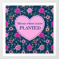 Bloom Where You''re Plan… Art Print