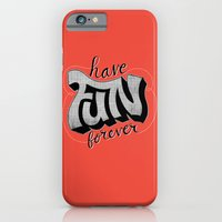 Have Fun Forever iPhone 6 Slim Case