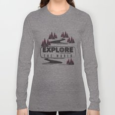 Explore the world Long Sleeve T-shirt