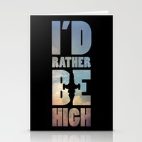 I'd Rather Be High Stationery Cards