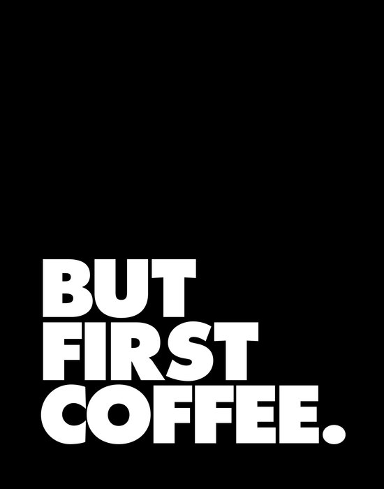 but first coffee typography print art print by the motivated type society6