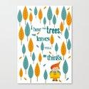 I hear the trees Canvas Print