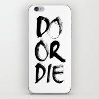 Do or Die iPhone & iPod Skin