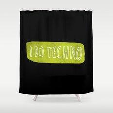i do techno Shower Curtain
