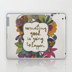 Something good is going to happen Laptop & iPad Skin