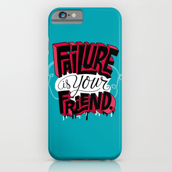 Failure is your Friend iPhone & iPod Case