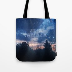 Without The Dark We Have Never Seen The Stars  Tote Bag