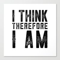 I think, therefore I am - on white Canvas Print