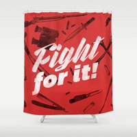 Fight For It Shower Curtain