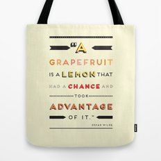 Oscar Wilde: A grapefruit is a lemon that had a chance and took advantage of it. Tote Bag