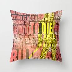 Kill Bill redux Throw Pillow