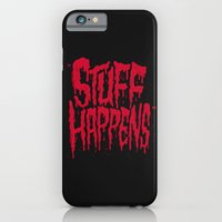 Stuff Happens iPhone 6 Slim Case