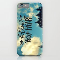 Follow Your Heart Slim Case iPhone 6s