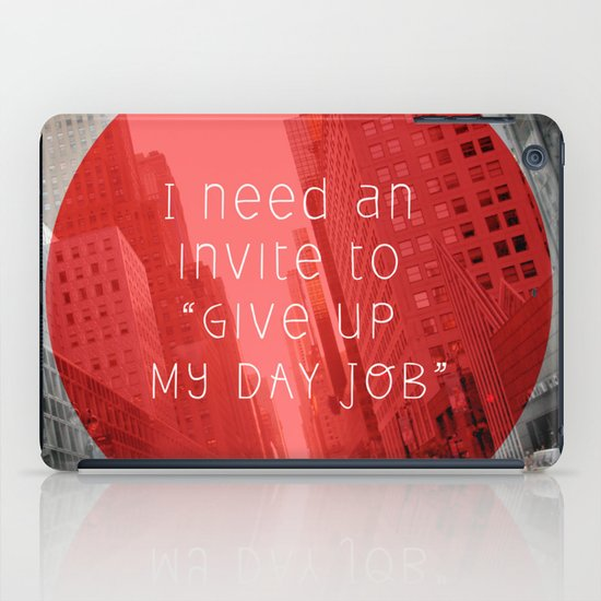 give up my day job iPad Case