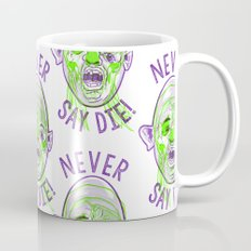 Never Say Die! Mug