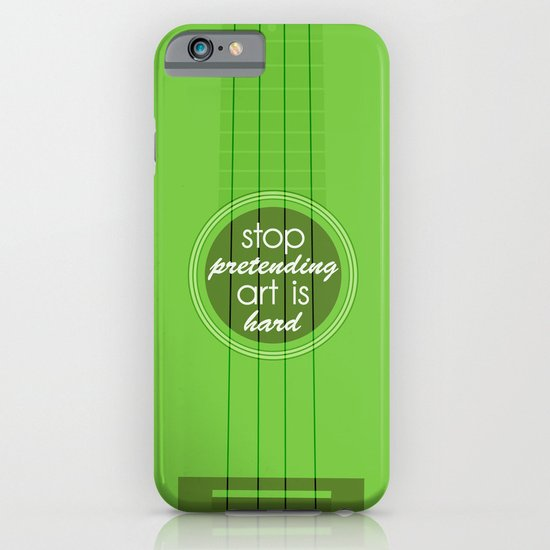 Stop pretending art is hard (green) iPhone & iPod Case