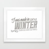 I was made in Winter (thank you very cold nights) Framed Art Print