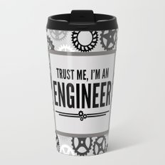 Trust Me Engineer Quote Travel Mug