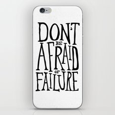 Don't be afraid of failure iPhone & iPod Skin