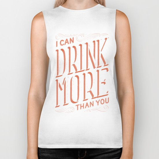 I Can Drink More Than You Biker Tank