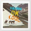 HAHAH OK COOL Art Print