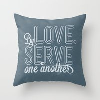 By Love, Serve One Anoth… Throw Pillow