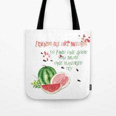 Friends are like melons Tote Bag