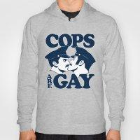 Cops are Gay Hoody