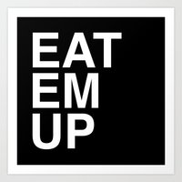 eat em up Art Print