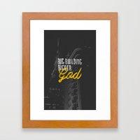 Big Building Bigger GOD Framed Art Print