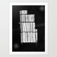 White On Black ! Art Print