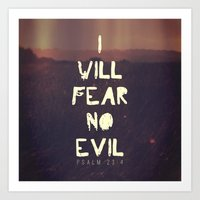 I will fear no evil - Ps 23:4  Art Print