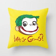 Why So Curious? Throw Pillow