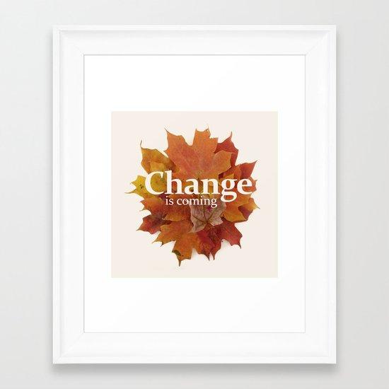 Change is coming Framed Art Print