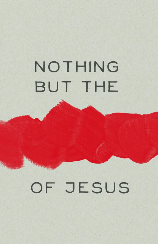 Nothing But The Blood Art Print